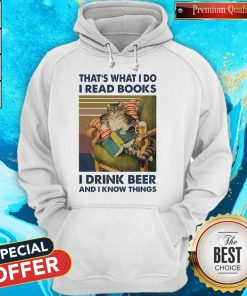 That's What I Do I Read Books I Drink Beer And I Know Things Vintage Hoodie