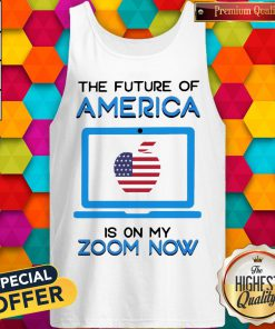 The Future Of America Is On My Zoom Now Teacher Day Tank Top