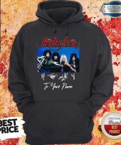 Tour 2020 2021 Motley Crue To Your Name Signatures Hoodie