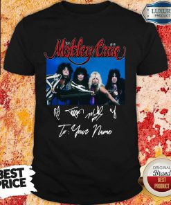 Tour 2020 2021 Motley Crue To Your Name Signatures Shirt
