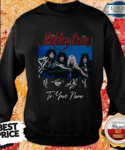 Tour 2020 2021 Motley Crue To Your Name Signatures Sweatshirt