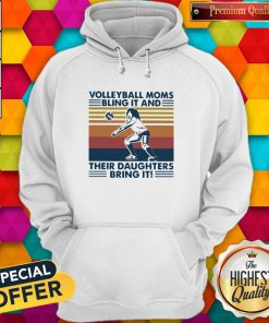 Volleyball Moms Bling It And Their Daughters Bring It Vintage Retro Hoodie