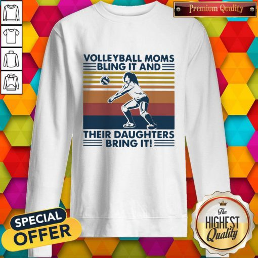 Volleyball Moms Bling It And Their Daughters Bring It Vintage Retro Sweatshirt