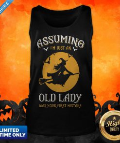 Witch Assuming Im Just An Old Lady Was Your First Mistake Tank Top