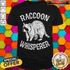 Awesome Raccoon whisperer shirt