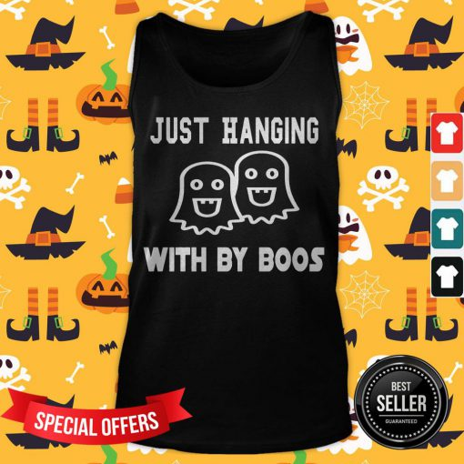 Excellent Just Hanging With By Boos Tank Top
