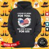I Stayed At Work For You You Stay At Home For Us American Flag Hoodie