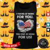 I Stayed At Work For You You Stay At Home For Us American Flag Tank Top