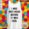 I Was Anti Mask Before It Was Cool Unmask Tank Top