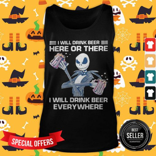 Jack Skeleton I Will Drink Beer Here Of There And Everywhere Tank Top