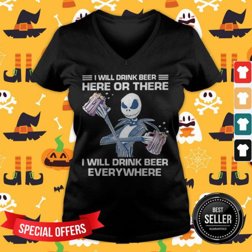 Jack Skeleton I Will Drink Beer Here Of There And Everywhere V-neck