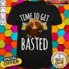 Nice Turkey Time To Get Basted Beer Shirt