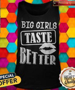 Official Big Girls Taste Better Tank Top
