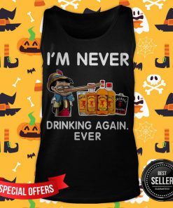 Pinocchio I'm Never Drinking Fireball Again Ever Tank Top