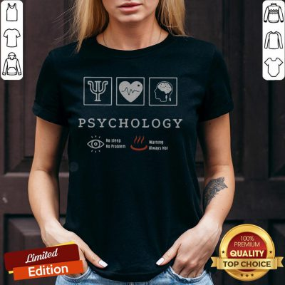 Psychology No Sleep No Problem Warning Always Hot V-neck