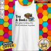 Tea & Books The Glue Holding This 2020 Shitshow Toghether Quote Tank Top