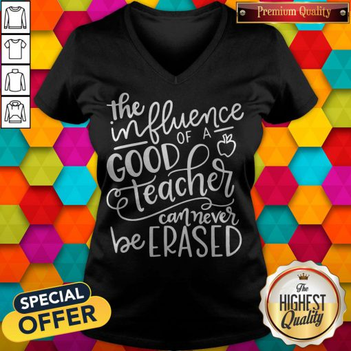 The Influence Of A Good Teacher Can Never Be Erased V-neck