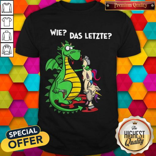 Top Dragon And Unicorn We Das Letzte Shirt