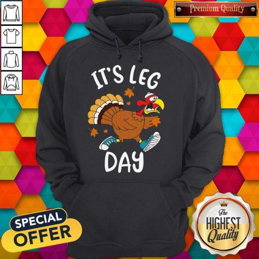 Turkey It's Leg Day Thanksgiving Hoodie