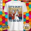 Vintage It's Okay To Be Gay LGBT Lesbian Girls Shirt