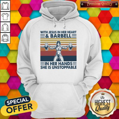 With Jesus In Her Heart And Barbell In Her Hands She Is Unstoppable Vintage Hoodie