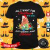 All I Want For Christmas Is You Just Kidding I Want Horses Shirt