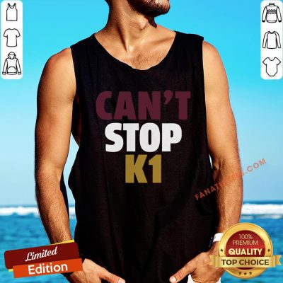 Awesome Can't Stop K1 Tank Top - Design By Fanatictees.com