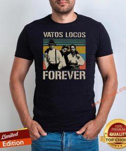 Awesome Vatos Locos Forever Vintage Shirt - Design By Fanatictees.com