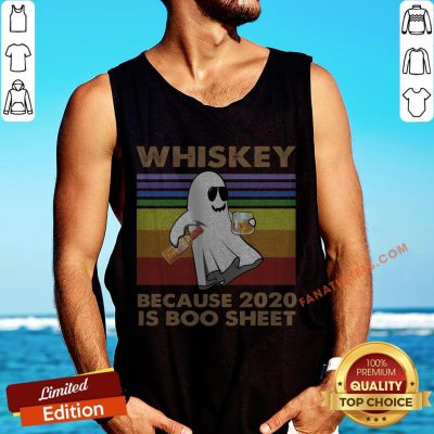 Ghost Whiskey Because 2020 Is Boo Sheet Vintage Tank Top