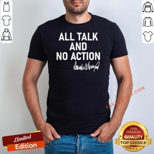 Hot All Talk And No Action Donald Trump Presidential Debate 2020 Shirt - Design By Fanatictees.com