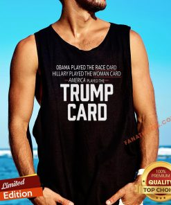 Hot Obama Played The Race Card America Played The Trump Card Tank Top - Design By Fanatictees.com