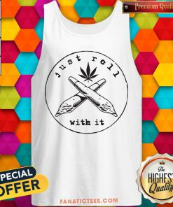 Just Roll With It Weed Tank Top - Design By Fanatictees.com