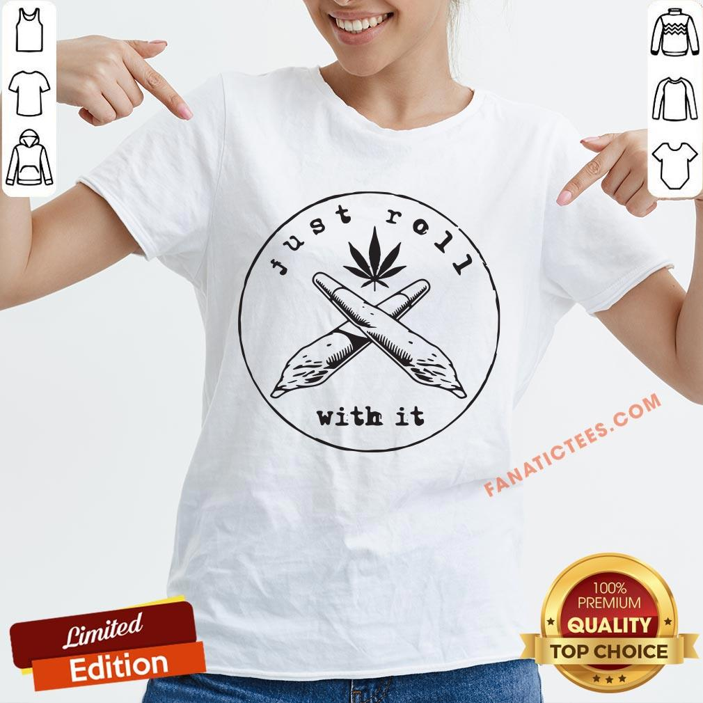 Just Roll With It Weed V-neck - Design By Fanatictees.com