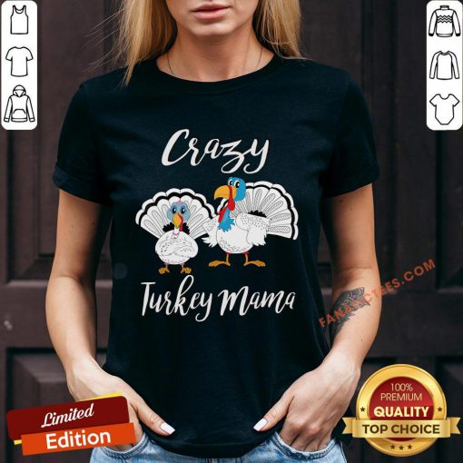 Official Crazy Turkey Mama Thanksgiving V-neck - Design By Fanatictees.com