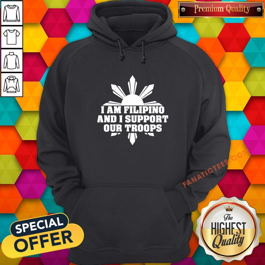 Perfect I Am Filipino And I Support Our Troops Hoodie - Design By Fanatictees.com