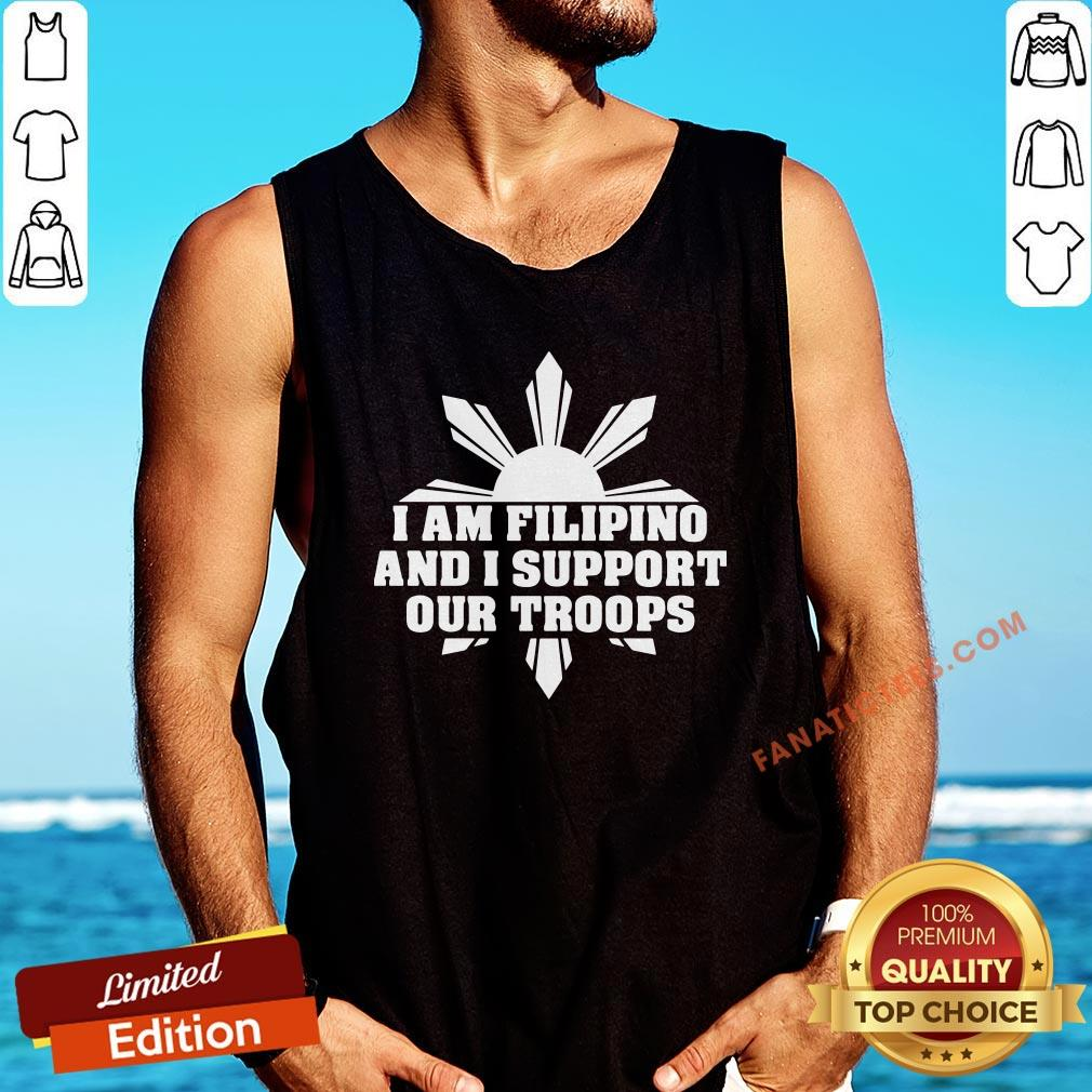 Perfect I Am Filipino And I Support Our Troops Tank Top - Design By Fanatictees.com