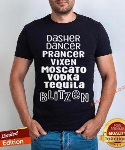 Top Dasher Dancer Prancer Vixen Moscato Vodka Tequila Blitzen Shirt - Design By Fanatictees.com