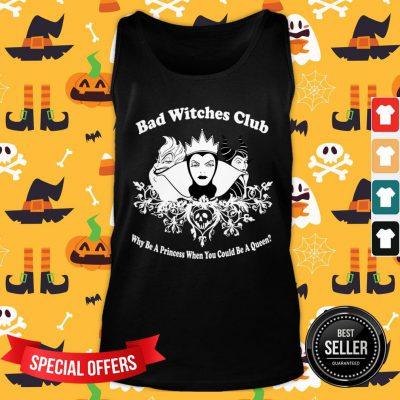 Top Disney Maleficent Bad Witches Club Why Be A Princess When You Could Be A Queen Tank Top - Design By Fanatictees.com