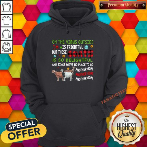 Top Oh The Virus Outside Is Frightful But These Goats Is So Delightful Hoodie - Design By Fanatictees.com