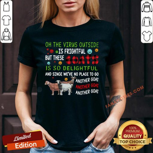 Top Oh The Virus Outside Is Frightful But These Goats Is So Delightful V-neck - Design By Fanatictees.com