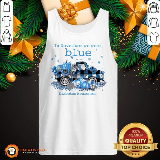 Awesome In November We Wear Blue Diabetes Awareness Tank Top- Design By Fanatictees.com