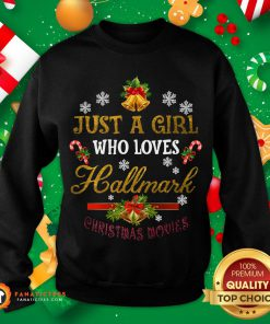Awesome Just A Girl Who Loves Hallmark Christmas Movies Sweat Sweatshirt- Design By Fanatictees.com