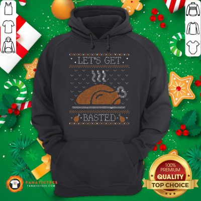 Awesome Let's Get Basted Ugly Thanksgiving Sweater Hoodie - Design By Fanatictees.com
