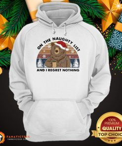 Bear On the Naughty List And I Regret Nothing Christmas Vintage Retro Hoodie- Design By Fanatictees.com