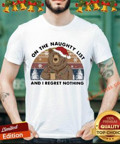 Bear On the Naughty List And I Regret Nothing Christmas Vintage Retro Shirt- Design By Fanatictees.com
