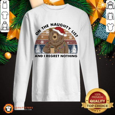 Bear On the Naughty List And I Regret Nothing Christmas Vintage Retro Sweatshirt- Design By Fanatictees.com