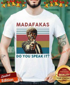 Funny Madafakas Do You Speak It Vintage Retro Shirt- Design By Fanatictees.com