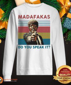 Funny Madafakas Do You Speak It Vintage Retro Sweatshirt- Design By Fanatictees.com