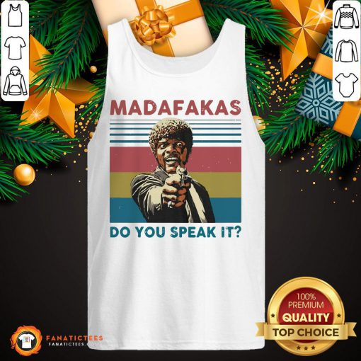 Funny Madafakas Do You Speak It Vintage Retro Tank Top- Design By Fanatictees.com