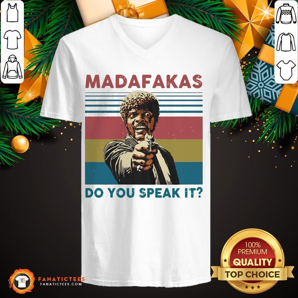 Funny Madafakas Do You Speak It Vintage Retro V Neck- Design By Fanatictees.com